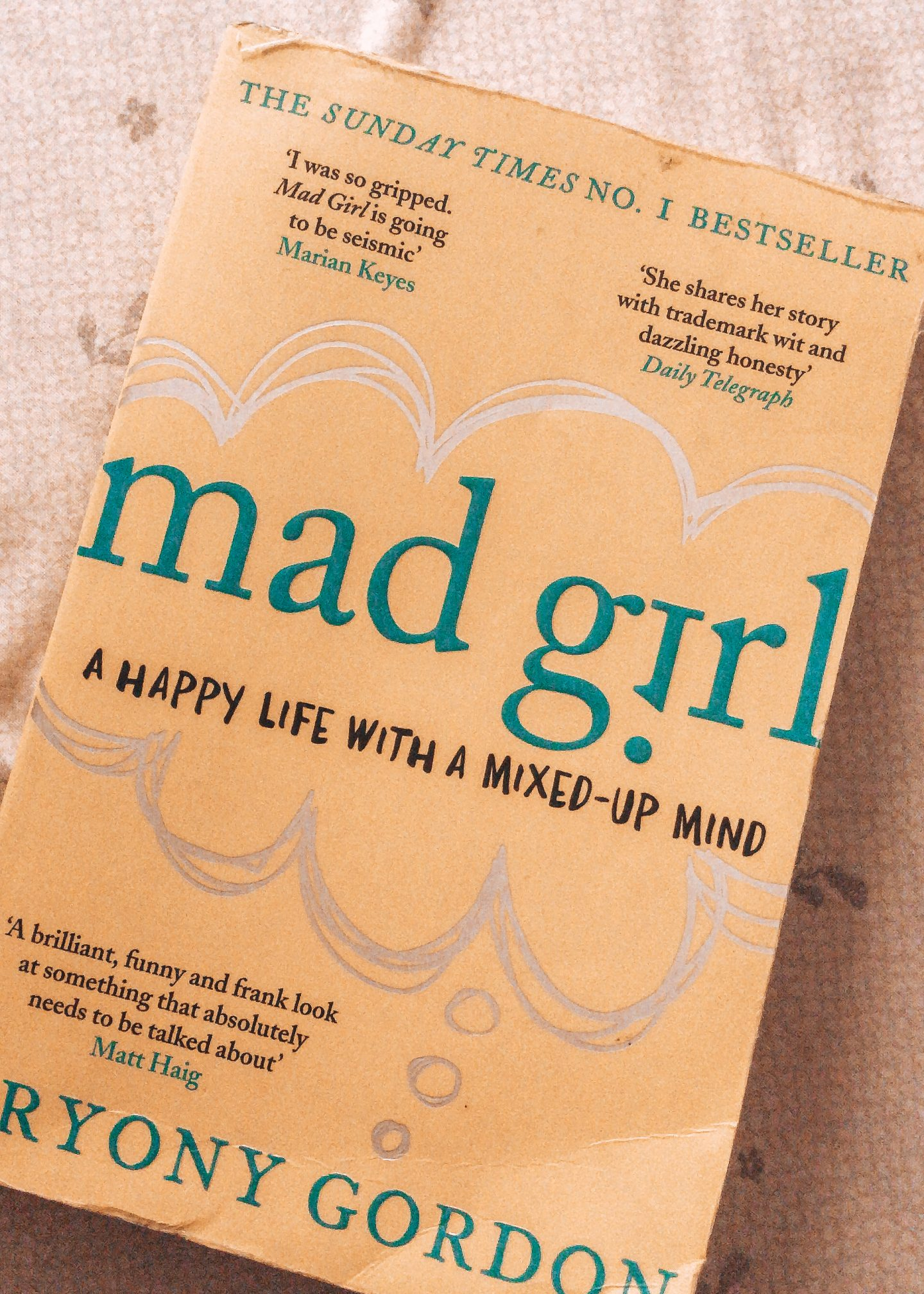 Mad Girl by Bryony Gordon - Bryony Gordon's memoir of her happy yet confused life, growing up and throughout her early twenties and thirties is written in a fun and humorous way.