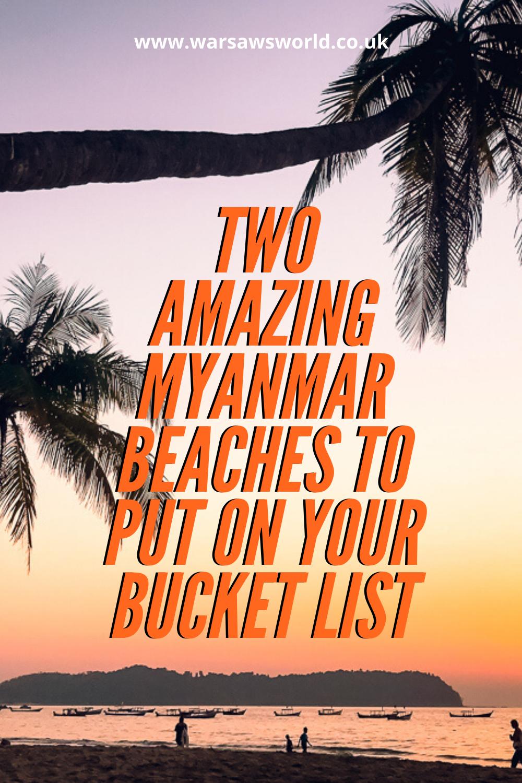 Two amazing Myanmar beaches to put on your bucket list